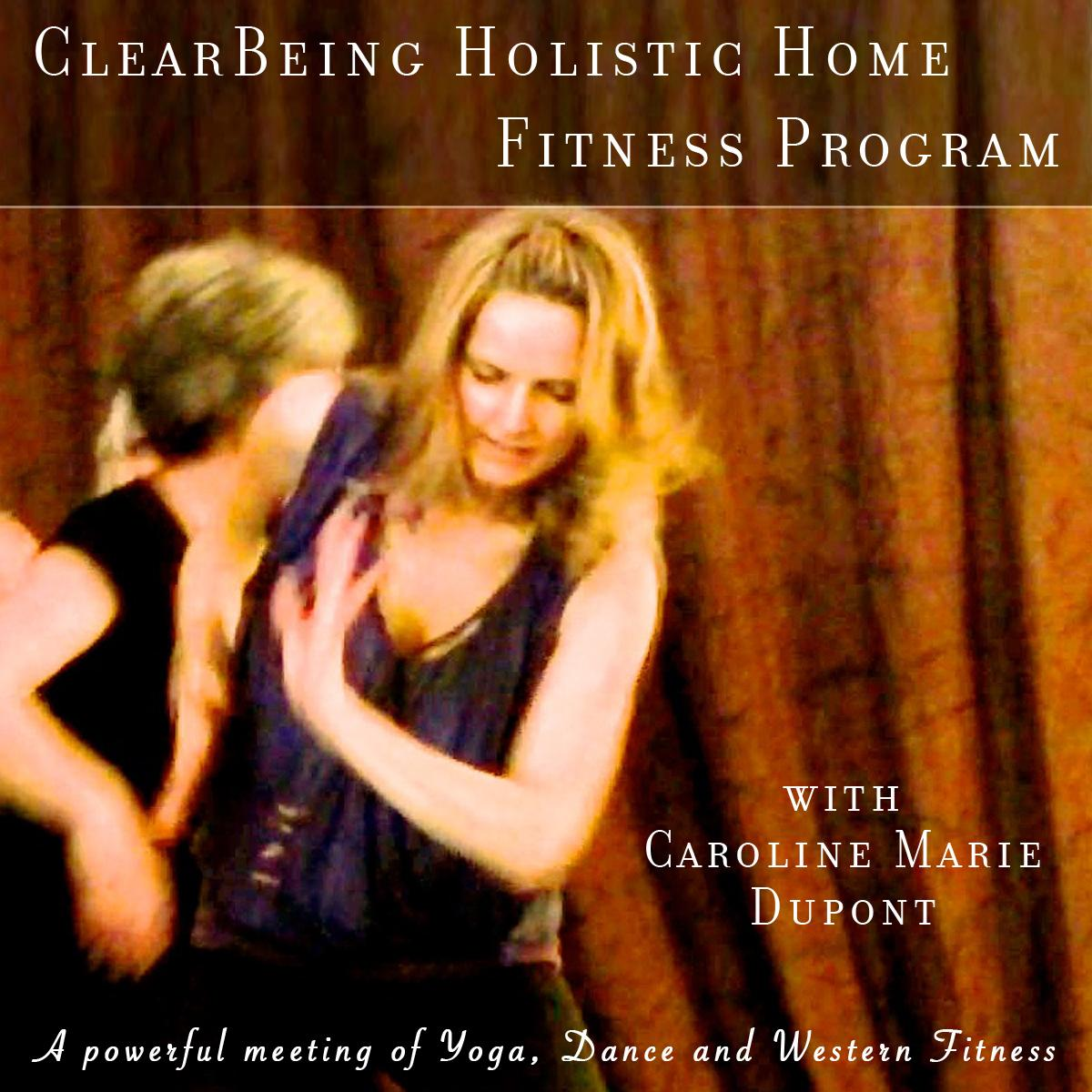 ClearBeing Holistic Home Fitness DVD